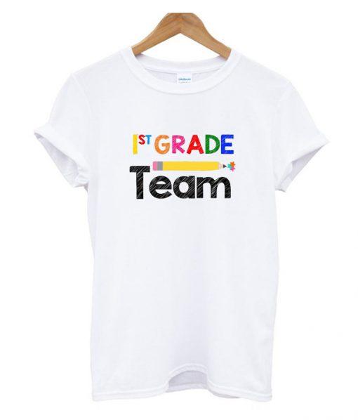 1st Grade Team T Shirt