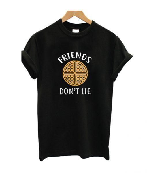 Friends Dont Lie T Shirt