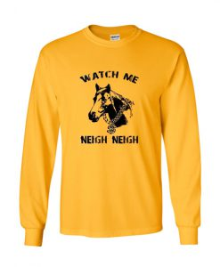 Watch Me Sweatshirt