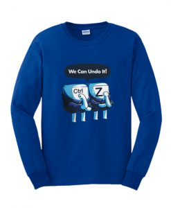 We Can Do It Sweatshirt