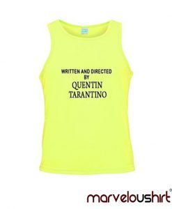 written and directed by quentin tarantino tanktop Marveloushirt