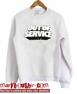 Out of Service Sweatshirt