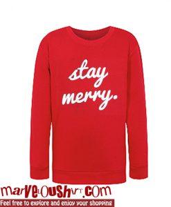 Stay Merry Sweatshirt
