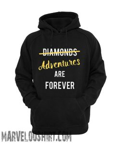Adventure tshirt Adventures are Forever comfort Hoodie