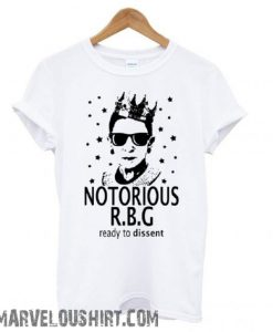 Notorious RBG ready to dissent Ruth Bader Ginsburg comfort T shirt