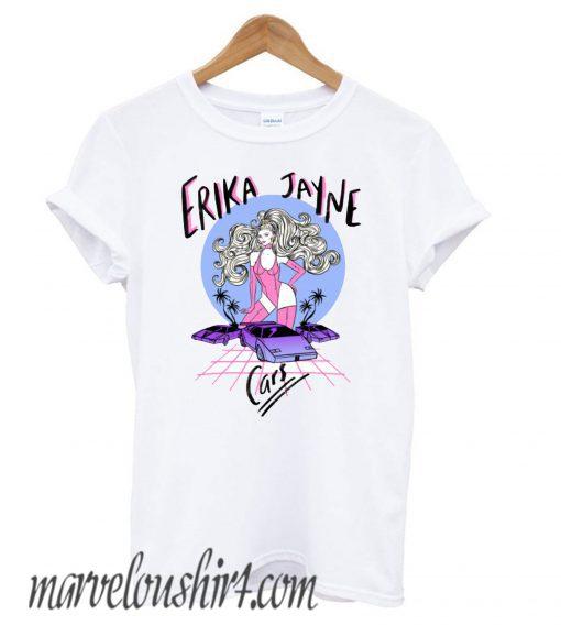 Cars - Erika Jayne comfort T shirt