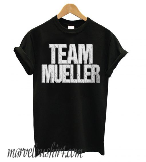 Anti Trump - Time Mueller comfort T shirt