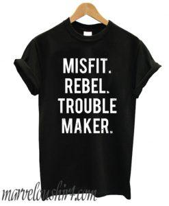 MISFIT REBEL TROUBLE MAKER comfort T Shirt