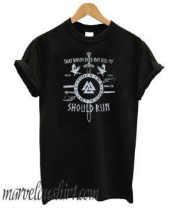 That which does not kill me should run Viking Comfort T-SHIRT