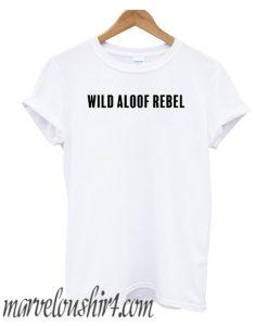 Wild Aloof Rebel comfort t-shirt