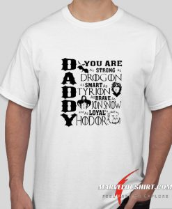 Daddy Game Of Thrones comfort T Shirt