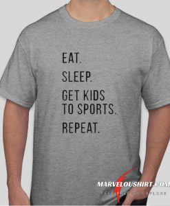 Eat Sleep Kids Repeat comfort T Shirt
