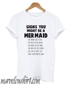 SIGNS YOU MIGHT BE A MERMAID comfort T-SHIRT