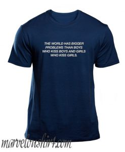 The World has bigger problems comfort T Shirt