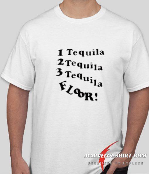 1 Tequila 2 Tequila 3 Tequila Floor comfort T-SHIRT