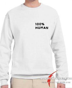 100% Human comfort Sweatshirt