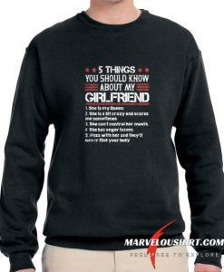 5 Things You Should Know About My Girlfriend comfort Sweatshirt