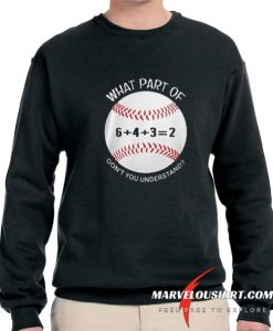 6432 baseball what part of don't you understand comfort Sweatshirt