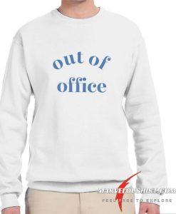 Out Of Office comfort Sweatshirt