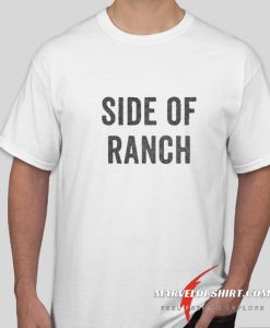 Side Of Ranch comfort T-Shirt