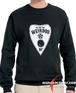 We Are The Weirdos comfort Sweatshirt