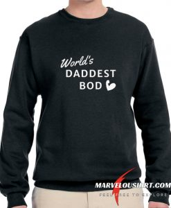 World's Daddest Bod comfort Sweatshirt