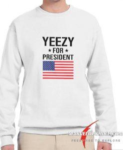 Yeezy For President comfort Sweatshirt