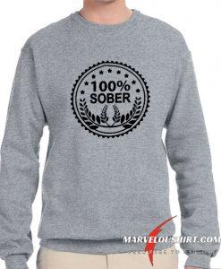 100 Percent Sober comfort Sweatshirt