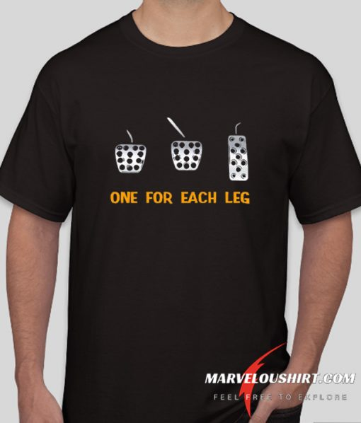 One For each Leg comfort T Shirt