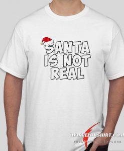 Santa Is Not Real Christmas comfort T-Shirt