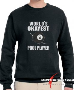 World's Okayest Pool Player comfort Sweatshirt