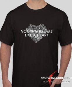 Nothing Breaks Like A Heart comfort T Shirt