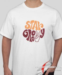 Stay Groovy Peace Sign comfort T Shirt