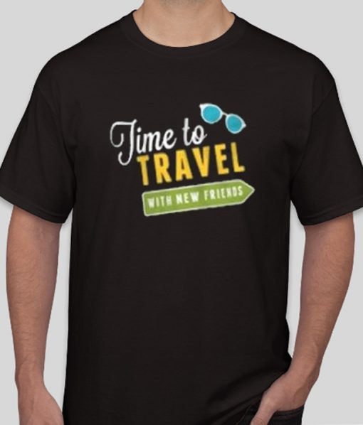 time to travel with new friend comfort T Shirt