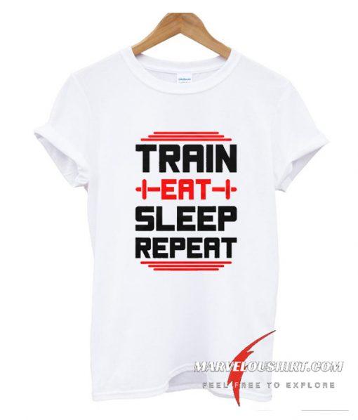 Train Eat Sleep Repeat Gym T Shirt