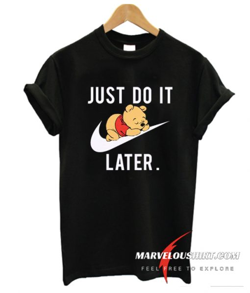 ust Do It Later Pooh sleeping t shirt