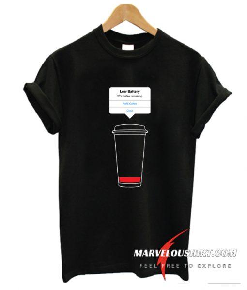 Low Battery Coffee Tshirt