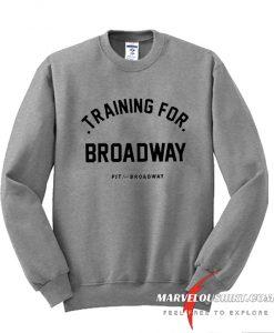 Training For Broadway comfort Sweatshirt