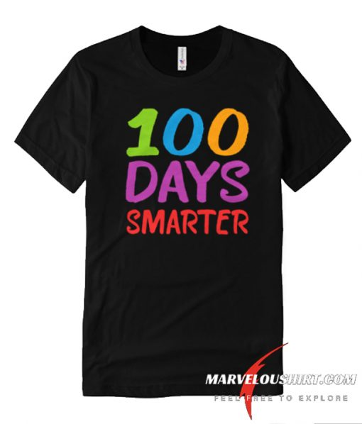 100 Days Smarter First comfort T Shirt