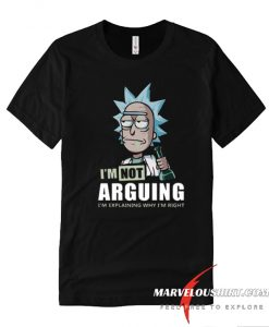 Rick and Morty I'm Not Arguing T-Shirt T Shirt