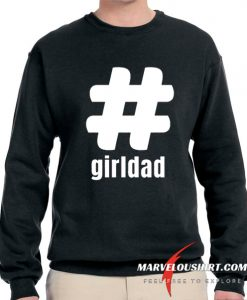 #girldad Girl Dad Father of Girls 2020 Sweatshirt