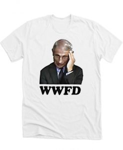 WWFD What Would Fauci Do DH T-Shirt